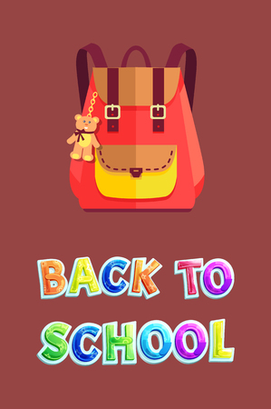 Back to school satchel of children studying in institution. Backpack with handles and accessory in form f plush bear on chain poster with text vector Illustration