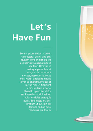 Lets have fun advertisement poster with closeup of champagne glass half view, alcohol drink with bubbles vector illustration on green background Standard-Bild - 127385883
