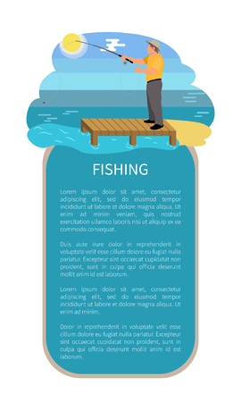 Fisherman with rod fishing from platform vector illustration. Standing fisher in hat catching fish isolated on blue sunny landscape, sport theme.