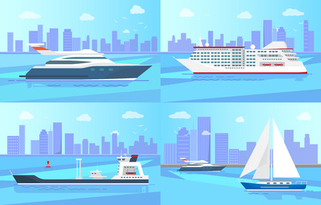 Modern yacht, big cruise liner, spacious cargo ship and sailboat with white canvas on water surface with cityscape behind vector illustrations set.