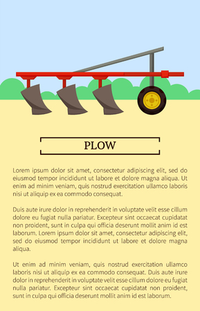 Plow farming device poster with text sample. Machine working on field with bushes. Soil maintenance and plowing of ground, cultivation process vector