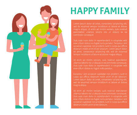Happy family spending time together. Mother, father and daughter poster, frame for text. Dad, mom and little girl on arms, kid holding ice cream in hands Illustration