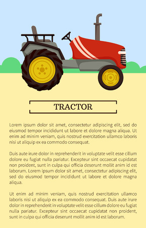 Tractor poster and text sample. Vehicle used in farming and gardening working on field. Equipment for transportation and mechanization of work vector Illustration