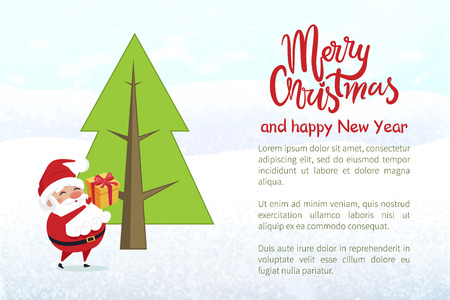 Merry Christmas and happy new year poster with text sample. Santa Claus winter character with present box decorated with ribbon and bow by pine tree Illustration