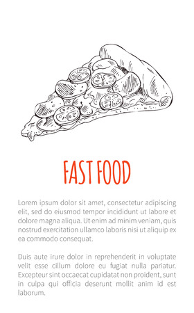 Fast food Italian pizza slice dough with cheese and bacon mushroom salami and tomato. Poster with text and monochrome sketch outline diah meal vector