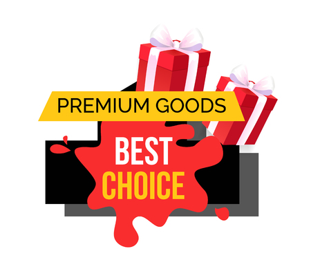 Premium Goods and Best Choice Blot Banner Ribbon