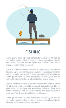 Fishing activity for relax and recreation time poster with fisher. Rod man standing on river or lake pier on dock with rod, and fishery box gear.