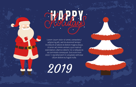 Happy Holidays Merry Christmas Happy New Year 2019 poster. Vector Xmas tree decorated with tinsel, topped by red ball and Santa Claus, place for text