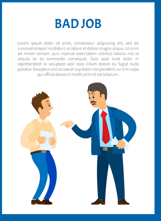 Bad job vector poster, unsatisfied boss claiming frustrated worker with improperly done work. Leader businessman has conflict with employee at workplace