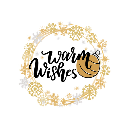 Warm wishes quote, Merry Christmas text for greeting cards design, lettering font, toy ball. Vector winter wreath tag with snowflakes, New Year celebration Illustration