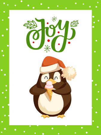 Joy greeting card and cute arctic penguin eating ice cream. Vector cartoon animal in hat with sweet cold dessert, card with frame and lettering, North Pole bird