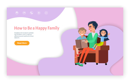 How to be happy family vector, father with kids sitting in chair reading vector. Daddy with daughter and son looking at book with pictures, fairy tales