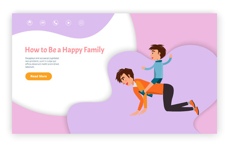 How to be happy family vector, website with text sample vector. Father playing with kid sitting on his back. Parent with child son games of daddy. Webpage template landing page in flat