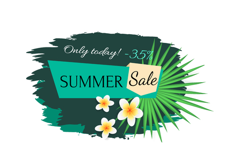 Summer sale discount banner vector. Only today, big offer and proposition in summertime season. Flourishing flowers and leaves of tropical plants
