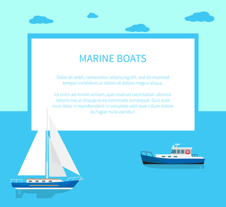 Marine boats poster with text and seascape behind. Sailboat with white canvas and fishing vessel stand on calm water surface vector illustration. Illustration