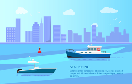 Sea fishing on motor boats behind buoy and near long coast line with high skyscrapers vector illustration. Vessels for leisure time and seafood hunt.
