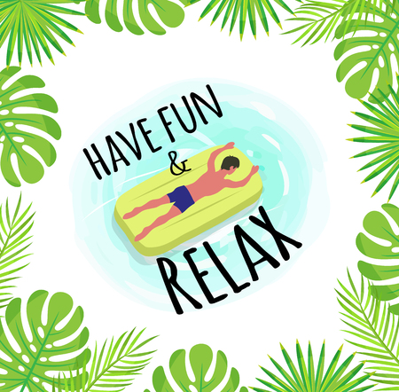 Have fun and relax label with tropical leaves framing. Man suntanning on mattress, male character in blue trunks. Vector boy and inflatable means helping to swim Ilustração