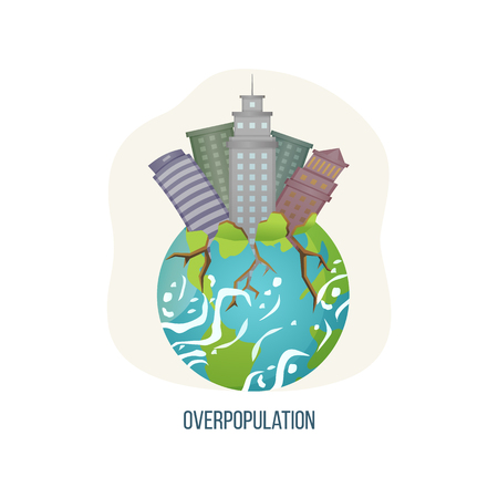Overpopulation vector, planet Earth with tall skyscrapers buildings of modern cities and towns, roots of trees and ground continents and oceans isolated. Concept for Earth day