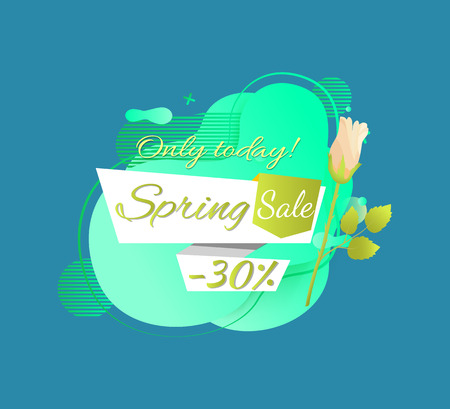 Spring sale promo label 30 percent off, only today best price and white rose flower isolated. Vector springtime discount tag with bud and abstract liquid shape
