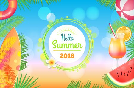 Hello summer banner vector placard sample. Cocktail in glass with decor, watermelon pieces, inflatable ring and beach ball, surfboard and palm leaves