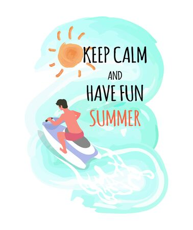 Keep calm and have fun summer label, man driving on waterbike, summer activity, back view of human t riding on jet ski, water sport and aqua transport, vector