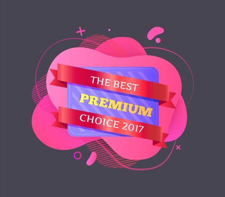 Best premium vector, choice 2017 date special promotion and marketing isolated banner with stripes. Discounts and offers of shop, store deal with client