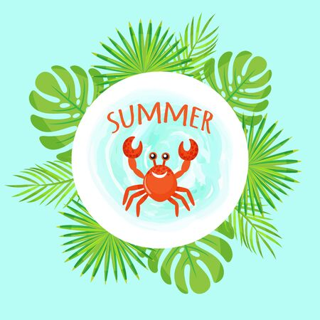 Summer vacation vector, poster with crab animal smiling character. Foliage and flora, monstera leaves and palm tree branches. Rounded summertime frame flat style