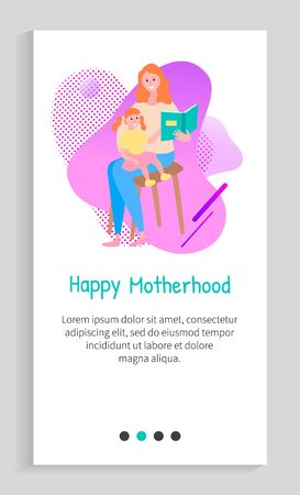 Happy motherhood vector, woman with daughter teaching to girl to read, lady with book and fairy tales, parenting mother, mommy and child. Website or app slider template, landing page flat style