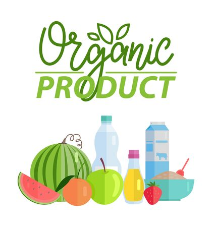 Organic product vector, poster with natural ingredients and healthy meal dieting, watermelon and milk in package, apple and oil in glass jar porridge