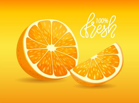 Orange or lemon 100 percent fresh, slice of citrus, poster decorated by cut yellow fruit with peel, ripe organic dessert, guarantee of freshness vector Ilustracja