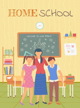 Home school postcard, teacher embracing pupils. Girl and boy standing near woman, people in home classroom, home-education place, chalkboard and book vector. Homeschooling concept. Flat cartoon Illustration