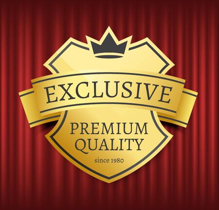 Mark or medal with ribbon, high quality, best choice. Guarantee golden sticker with crown symbols, on red curtain, geometric emblem, store vector. Premium best quality, label inscription