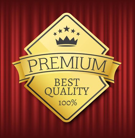 Premium best quality vector, label with inscription and ribbon. Gold approval guarantee 100 percent crown certificate for production exclusive style. Red curtain theater background