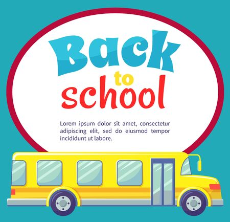 Transportation for kids from and to school vector, isolated yellow bus with inscription in colorful fonts. Transport with seats and comfortable armchairs. Back to school concept. Flat cartoon