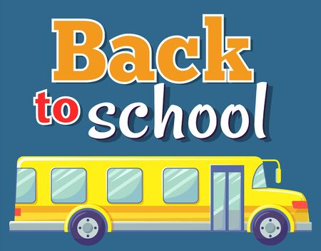 Transportation for kids from and to school vector, isolated yellow bus with inscription in colorful fonts. Transport with seats and comfortable armchairs. Back to school concept. Flat cartoon Banque d'images - 129655496