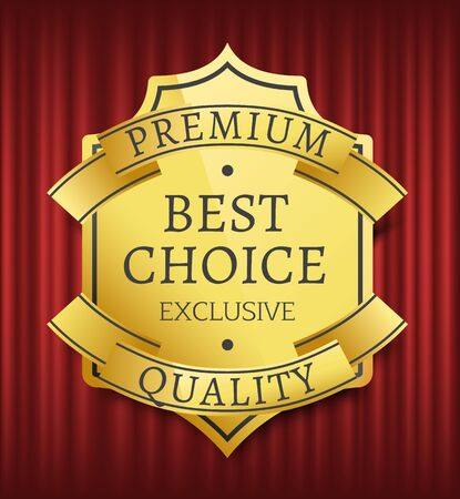Mark or medal with ribbon, high quality, best choice. Guarantee golden sticker with stars symbols, on red curtain, geometric emblem, store vector. Premium best quality, label inscription