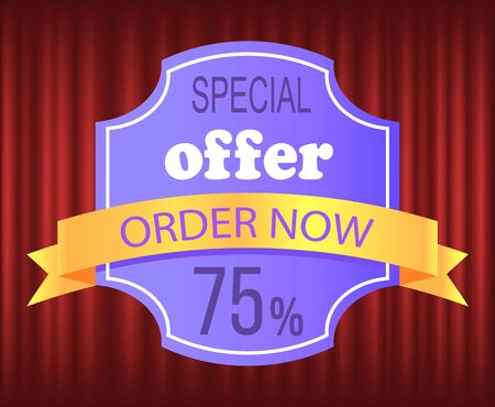 Label in purple color, special offer, ribbon order now, 75 percent discount. Commerce poster, promotion sticker, guarantee of product, business ad vector. Red curtain theater background Foto de archivo - 131139481