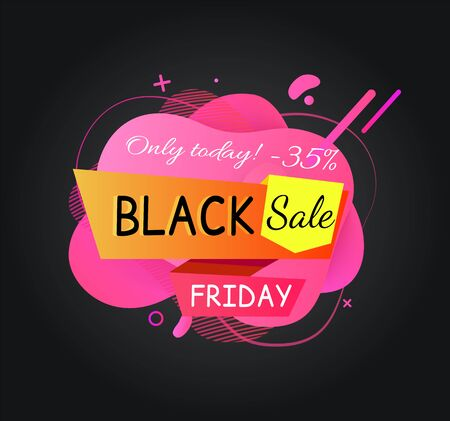 Only today Black Friday sale, special proposition and discounts from shops, shopping and consumerism. Banner with stripes and text, blots design. Stiker for black friday.Vector in flat cartoon style Illustration