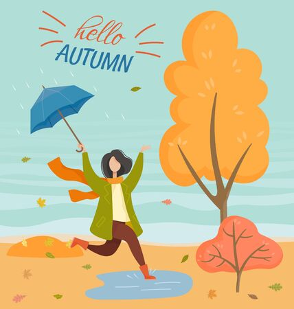 Hello autumn postcard with woman jumping in water. Female holding umbrella and walking in the autumnal rain. Happy girl wearing coat and scarf going in autumn park with foliage, raining weather vector