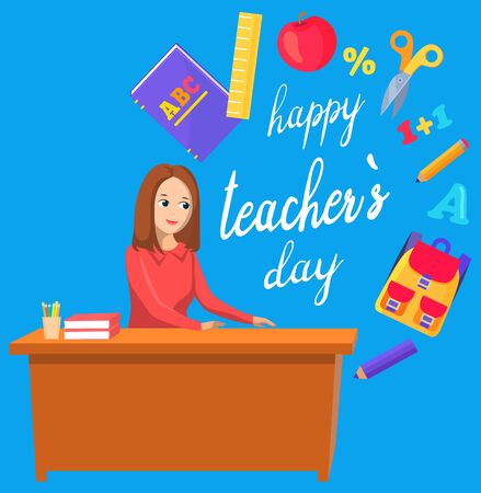Capture happy teacher day. Smiling woman sitting at table. Inscription and school stationery like backpack and ruler, book and pen. Vector illustration in flat cartoon style Stock Illustratie