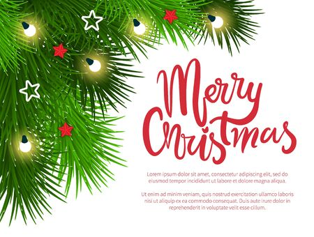 Merry Christmas greeting with holidays vector. Poster with sample text and evergreen fir tree branches. Spruce with garland and glowing bulbs, shining star toys. Banner with decoration xmas winter Ilustrace