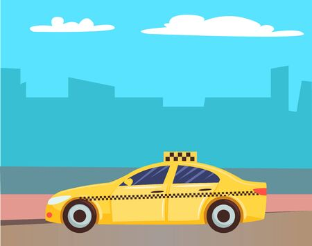 Cab car vector, yellow taxi with sign on top. Cityscape with skyscrapers and clouds, automobile in town, service for citizens commuting. Traveling illustration in flat style design for web, print Ilustração
