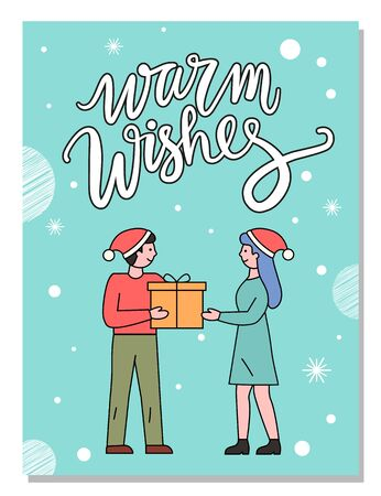 Couple on date greeting each other with winter traditional holiday called xmas. Guy presenting box with gift to woman. Caption warm wishes on background with people in santa hat and snowflakes