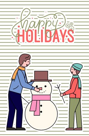 happy holidays greeting postcard vector. Family spending time outdoors together. Dad and son sculpting snowman. Character made of snow with bucket, carrot nose and knitted scarf on neck flat style Ilustração