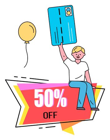 Promotional banner with 50 percent lowering of price vector. Isolated character holding credit card used to pay for purchases. Man and flying inflatable balloon. Person shopping with sales and offers Çizim
