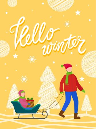 Hello winter caption on yellow postcard with trees and snowflakes. Family walking together outdoor in forest. Father riding his child on sled. Kid sit on sleigh with present box. Vector greeting card Illustration