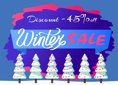 Winter sale 45 percent off cost. Clearance for shops, wintry landscape with pine trees and garlands. Spruce covered with snow. Forest with natural view and banner for announcement of discount vector