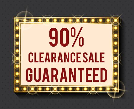 Advertising board decorated by clearance sale, 90 percent guaranteed. Promotion geometric poster with light frame, hurry purchase, retail icon vector