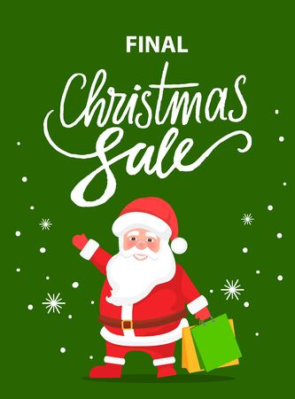 Final Christmas sale, special holiday discounts and offers. Vector Santa Claus in red clothes and with presents in hand. Poster with promotion to shop now. Snowflakes with person on green background Illustration