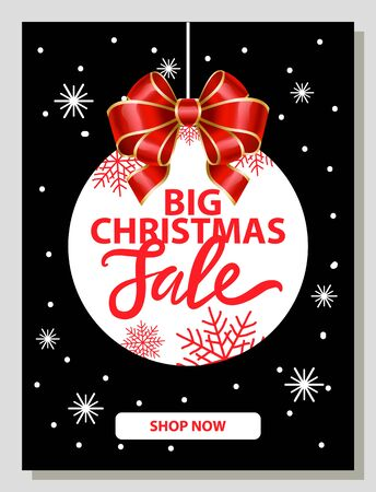 Big Christmas sale and shop now poster or website decorated by snowflakes. New Year festive card with shape of Xmas ball with bow. Postcard or flyer shopping promotion on winter holiday vector Illustration